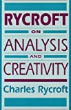 Rycroft on Analysis and Creativity, Rycroft, Charles, 0814774288