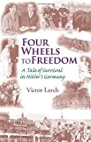 img - for Four Wheels to Freedom First edition by Victor Lerch (2009) Paperback book / textbook / text book