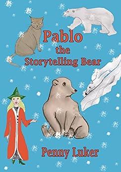 Pablo the Storytelling Bear by [Luker, Penny ]