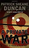 A Private War, Patrick Sheane Duncan, 0425192172