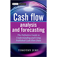 Cash Flow Analysis and Forecasting: The Definitive Guide to Understanding and Using Published Cash Flow Data (The Wiley Finance Series Book 654) (English Edition)