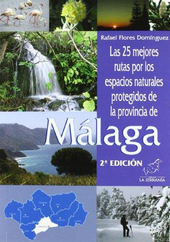 Descargar Libro Las 25 Mejores Rutas Por Los Espacios Naturales Protegidos De La Provincia De Málaga Rafael Flores Domínguez