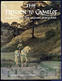 img - for The Return to Camelot: Chivalry and the English Gentleman by Mr. Mark Girouard (1981-09-10) book / textbook / text book