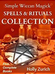 Simple Wiccan Magick Spells and Rituals Collection