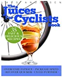 Juices for Cyclists, Lars Andersen, 148414516X