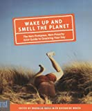 Wake up and Smell the Planet, Katharine Wroth, 1594850399