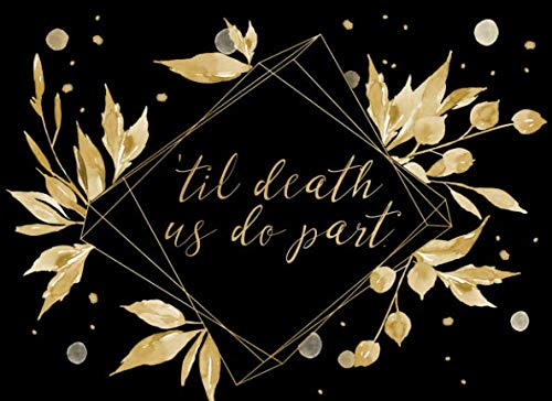 Halloween Wedding Ceremony Vows ('Til Death Us Do Part: Guest Book | For a modern alternative wedding ceremony, celebration and party | 250 guests and their)