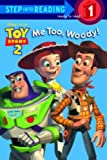 Me Too, Woody!, Disney Press Staff and Heidi Kilgras, 0613736648