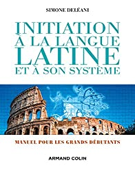Initiation à la langue latine et à son système - 4e éd. NP - Manuel pour grands débutants