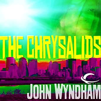 author of the chrysalids