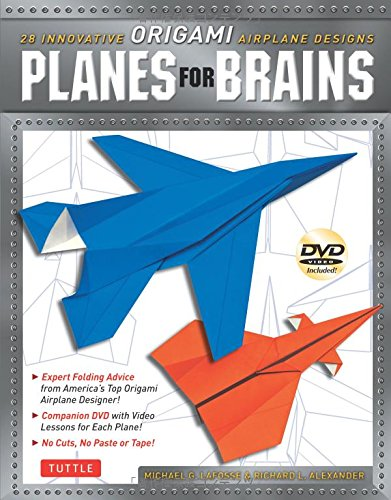 Planes for Brains: 28 Innovative Origami Airplane Designs [Origami Book with DVD; 28 Projects]
