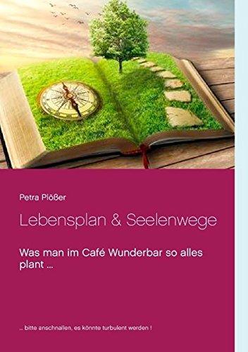 Lebensplan & Seelenwege: Was man im Café Wunderbar so alles plant ...