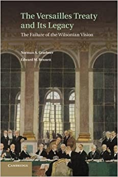 Book The Versailles Treaty and its Legacy: The Failure of the Wilsonian Vision by Norman A. Graebner (6-Mar-2014)