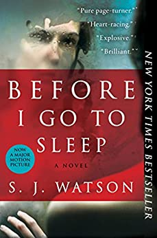 Before I Go To Sleep: A Novel by [Watson, S. J.]