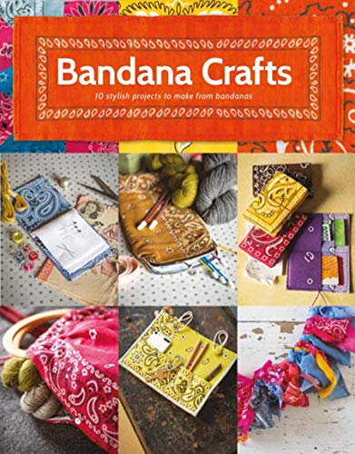 Bandana Crafts: 11 Beautiful Projects to Make