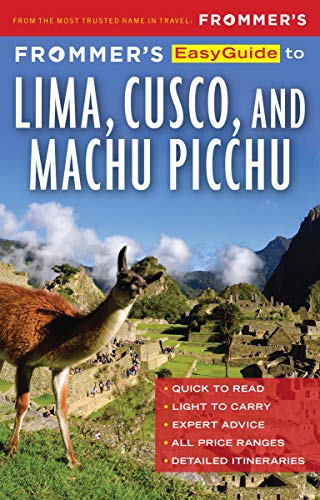 Frommer's EasyGuide to Lima, Cusco and Machu ()