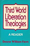 Third World Liberation Theologies : A Reader, , 0883445166