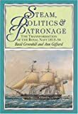 img - for Steam, Politics and Patronage: The Transformation of the Royal Navy, 1815-54 book / textbook / text book