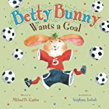 Betty Bunny Wants a Goal, Michael B. Kaplan, 0803738595