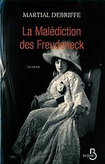 La malédiction des Freudeneck : [roman], Debriffe, Martial
