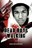 Dead Boys Walking, Davis and Kofi Quaye, 1477122885