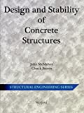 Design and Stability of Concrete Structures - Structural Engineering, John McMahon, 1934939196