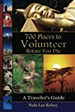 700 Places to Volunteer Before You Die: A Traveler's Guide