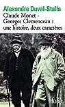 Claude Monet - Georges Clemenceau : une histoire, deux caractères par Duval-Stalla
