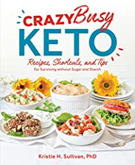 Crazy Busy Ketomakes sticking to a low-carb, ketogenic diet easier than ever by making it simple.Whether you're juggling work, school, children, pets, travel, or all of the above, you can follow keto with the simple tips and shortcuts outli...