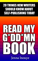 Read My G*dd*mn Book: 20 Things New Writers Should Know About Self-Publishing Today (English Edition)