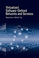 Virtualized Software-Defined Networks and Services Front Cover