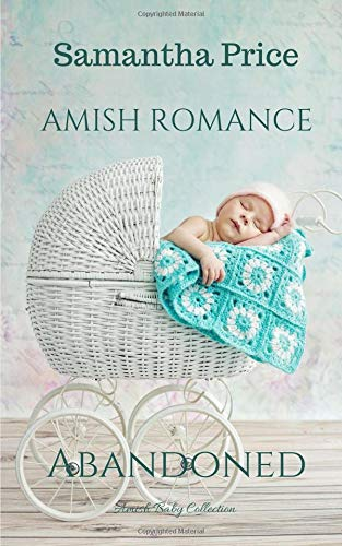 Abandoned (Amish Baby Collection) (Volume 3) pdf