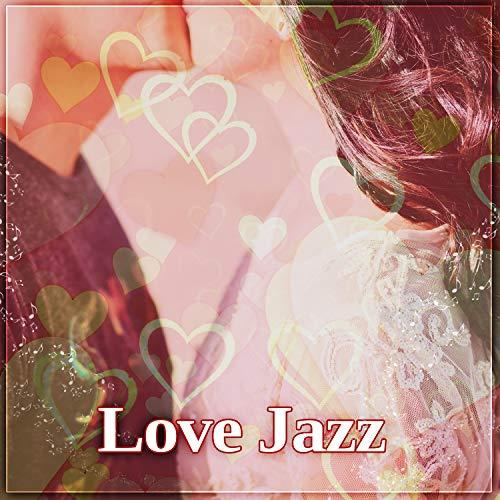 Love Jazz - Piano Jazz, Romantic Evening, Sexy Moves, Hot Massage, Sweet Kiss