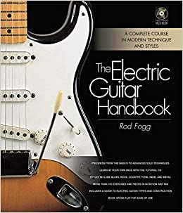 the electric guitar handbook a complete course in modern technique and styles with cd audio by. Black Bedroom Furniture Sets. Home Design Ideas