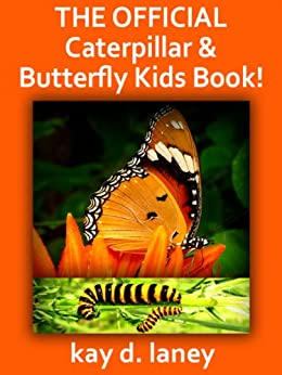 The Official Caterpillar and Butterfly Kids Book: Fact and ...