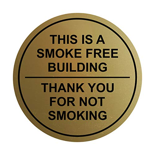 - Circle This is A Smoke Free Building, Thank You for Not Smoking Wall/Door Sign - Brushed Gold (Small)