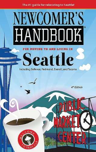 Newcomers Handbook For Moving To And Living In Seattle  Including Bellevue  Redmond  Everett  And Tacoma