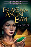 Front cover for the book Escape From Ancient Egypt by A. K. Taylor