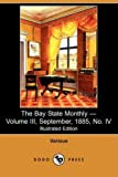 The Bay State Monthly - Volume III , September, 1885, No Iv, Various, 140995921X