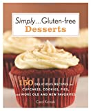Simply ... Gluten-Free Desserts, Carol Kicinski, 0312643470