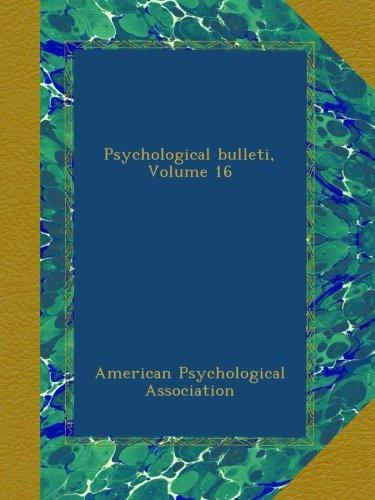 Read Online Psychological bulleti, Volume 16 ebook