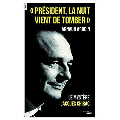 Président, la nuit vient de tomber (Documents) (French Edition)