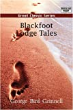 Blackfoot Lodge Tales, George Bird Grinnell, 8132049012