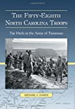 The Fifty-Eighth North Carolina Troops, Michael C. Hardy, 0786434384