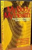 My Body, My Health, F. H. Stewart and F. J. Guest, 0471045152