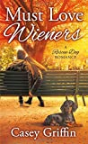 Must Love Wieners: A Rescue Dog Romance by  Casey Griffin in stock, buy online here