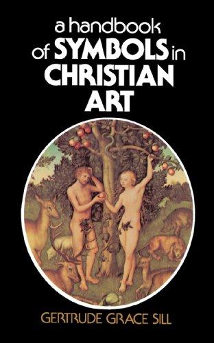 A Handbook of Symbols in Christian Art por Gertrude Grace Sill