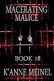 Macerating Malice: Book 18