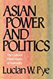 img - for Asian Power and Politics: The Cultural Dimensions of Authority book / textbook / text book
