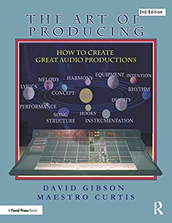 The Art of Producing: How to Create Great Audio Projects (English ...
